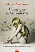 DICEN QUE ESTAS MUERTA (PREMIO ATENEO JOVEN DE SEVILLA 2010) - 9788498774801 - MARIA ZARAGOZA HIDALGO