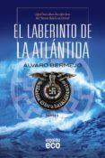 EL LABERINTO DE LA ATLANTIDA - 9788498778601 - ALVARO BERMEJO
