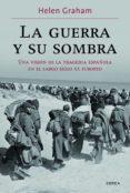 LA GUERRA Y SU SOMBRA: LA GUERRA CIVIL ESPAÑOLA EN LA EUROPA DEL SIGLO XX - 9788498925401 - HELEN GRAHAM