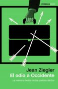 EL ODIO A OCCIDENTE - 9788499426501 - JEAN ZIEGLER