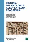 HISTORIA DEL ARTE DE LA ALTA Y LA PLENA EDAD MEDIA - 9788499611501 - INES MONTEIRA ARIAS