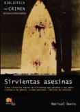 SIRVIENTAS ASESINAS - 9788499671901 - MARISOL DONIS