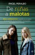 DE NIÑAS A MALOTAS - 9788499706801 - ANGEL PERALBO