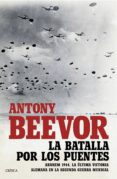 PACK CDL NAVIDAD - LA BATALLA POR LOS PUENTES: ARNHEM 1944 - 8432715108511 - ANTONY BEEVOR