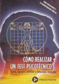 COMO REALIZAR UN TEST PSICOTECNICO: TEORIA , EJEMPLOS PRACTICOS Y SOLUCIONES RAZONADAS. PARA OPOSICIONES A LA ADMINISTRACION PUBLICA - 9788482190914 - MANUEL SEGURA RUIZ
