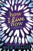 HOW I LIVE NOW - 9780141318011 - MEG ROSOFF