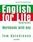 ENGLISH FOR LIFE BEGINNER: WORKBOOK WITH KY - 9780194307611 - VV.AA.