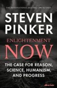 ENLIGHTENMENT NOW: THE CASE FOR REASON, SCIENCE, HUMANISM, AND PROGRESS - 9780241337011 - STEVEN PINKER
