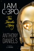 EBook gratis de los más vendidos I AM C-3PO - THE INSIDE STORY