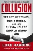 COLLUSION: SECRET MEETINGS, DIRTY MONEY, AND HOW RUSSIA HELPED DONALD TRUMP WIN - 9780525562511 - LUKE HARDING