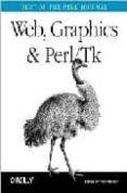 WEB, GRAPHICS & PERL/TK - 9780596003111 - JON ORWANT