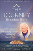 THE JOURNEY: A PRACTICAL GUIDE TO HEALING YOUR LIFE AND SETTING YOURSELF FREE - 9781451665611 - BRANDON BAYS