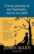 como piensa el ser humano, así es su vida (ebook)-james allen-9781607381211