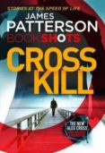 CROSS KILL BOOKSHOTS - 9781786530011 - JAMES PATTERSON