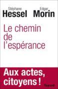LE CHEMIN DE L ESPERANCE - 9782213666211 - EDGAR MORIN