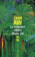 TRISTEMENT CELEBRE JOHNNY LIM - 9782264050311 - T.AW