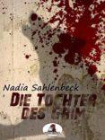 DIE TOCHTER DES GRIM (EBOOK) - 9783955011611 - NADIA SAHLENBECK