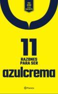 11 RAZONES PARA SER AZULCREMA (EBOOK) - 9786070746611 - PLANETA MÉXICO