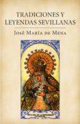 tradiciones y leyendas sevillanas (ebook)-jose maria de mena-9788401020711