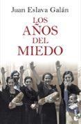 LOS AÑOS DEL MIEDO - 9788408086611 - JUAN ESLAVA GALAN