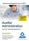 AUXILIAR ADMINISTRATIVO DEL SERVICIO EXTREMEÑO DE SALUD (SES): TEST DEL TEMARIO ESPECIFICO - 9788414210611 - VV.AA.