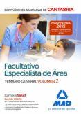 FACULTATIVO ESPECIALISTA DE AREA DE LAS INSTITUCIONES SANITARIAS DE CANTABRIA. TEMARIO GENERAL (VOL. 2) - 9788414215111 - VV.AA.