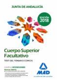 CUERPO SUPERIOR FACULTATIVO DE LA JUNTA DE ANDALUCIA. TEST DEL TEMARIO COMUN - 9788414222911 - VV.AA.