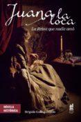 juana la loca: la reina que nadie amo-brigida gallego coin-9788415063711
