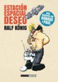 estacion espacial deseo (2ª ed.)-ralf konig-9788415724711