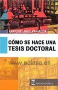 COMO SE HACE UNA TESIS DOCTORAL - 9788416140411 - ENRIQUE LINDE PANIAGUA