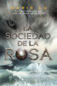 LA SOCIEDAD DE LA ROSA (LOS JOVENES DE LA ELITE, 2) - 9788416387311 - MARIE LU