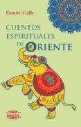 CUENTOS ESPIRITUALES DE ORIENTE - 9788417168711 - RAMIRO CALLE