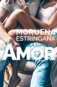 LA CURA DEL AMOR - 9788417361211 - MORUENA ESTRINGANA