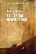 Amazon stealth descargar ebook gratis LA CAPITAL INVEROSÍMIL (Literatura española) 9788417453411 de JORDI JUAN