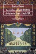 LA ESTETICA MUSICAL DESDE LA ANTIGÜEDAD HASTA EL SIGLO XX - 9788420690711 - ENRICO FUBINI
