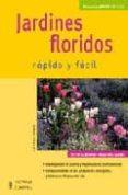 JARDINES FLORIDOS : RAPIDO Y FACIL - 9788425517211 - ESTHER HERR