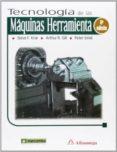 TECNOLOGÍA DE LAS MAQUINAS HERRAMIENTA (6ª ED.) - 9788426714411 - VV.AA.