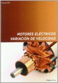 MOTORES ELECTRICOS: VARIACION DE VELOCIDAD (2ªED.) - 9788428319911 - JOSE ROLDAN