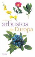 ARBUSTOS DE EUROPA - 9788430552511 - VV.AA.