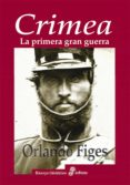 CRIMEA: LA PRIMERA GRAN GUERRA - 9788435027311 - ORLANDO FIGES