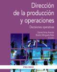DIRECCION DE LA PRODUCCION Y OPERACIONES: DECISIONES OPERATIVAS - 9788436839111 - DANIEL ARIAS ARANDA