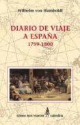 DIARIO DE VIAJE A ESPAÑA, 1799-1800 - 9788437616711 - WILHELM VON HUMBOLDT