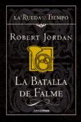 LA BATALLA DE FALME (SAGA LA RUEDA DEL TIEMPO 4) - 9788448034511 - ROBERT JORDAN