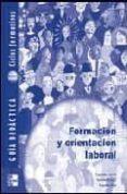 FORMACION Y ORIENTACION LABORAL, CICLOS FORMATIVOS, GRADO SUPERIO R. GUIA DIDACTICA - 9788448142711 - VV.AA.