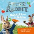 BATALLA EN EL JARDÍN  (PETER RABBIT) - 9788448849511 - BEATRIX POTTER