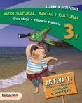 MEDI NATURAL SOCIAL I CULTURAL 3º PRIMARIA LLIBRE D´ACTIVITAT ED 2014 - 9788448933111 - VV.AA.