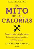 (PE) EL MITO DE LAS CALORIAS - 9788449330711 - JONATHAN BAILOR