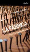 LA FABRICA DEL HOMBRE OCCIDENTAL - 9788461090211 - PIERRE LEGENDRE