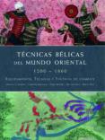 TECNICAS BELICAS DEL MUNDO ORIENTAL. 1200-1860 EQUIPAMIENTO, TECN ICAS Y TACTICAS DE COMBATE - 9788466217811 - MICHAEL E. HASKEW
