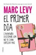 EL PRIMER DIA - 9788466412711 - MARC LEVY
